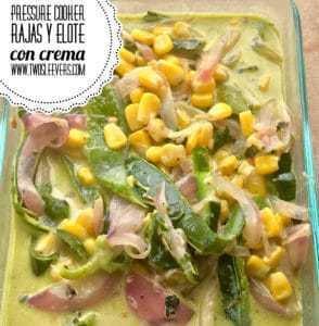 Pressure Cooker Rajas y Elote con Crema