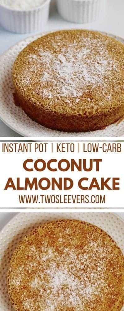 Coconut Almond Cake | Instant Pot Cake | Instant Pot Dessert | Keto Cake Recipe | Gluten Free Cake Recipe | Low Carb Dessert | Keto Dessert Recipe | Two Sleevers #ketodessert #instantpotdessert #instantpotcake #lowcarbcake