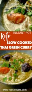 Learn how to make the best Thai Green curry in your pressure cooker or slow cooker. Foolproof way to get the thickest curry you've ever had.