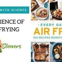 The science of Air Frying - Twosleevers