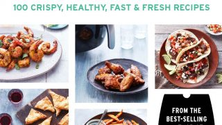 Air Fryer Revolution: 100 Crispy, Healthy, Fast & Fresh Recipes