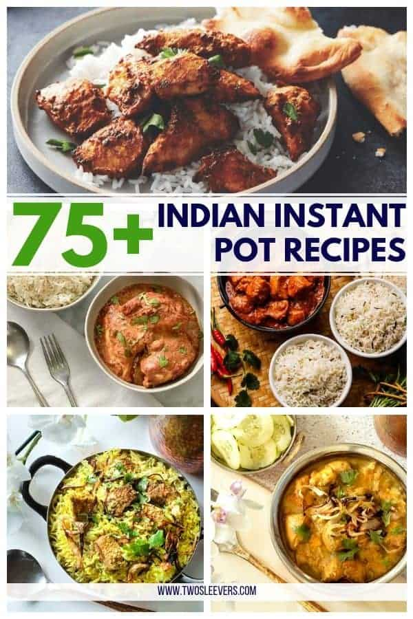 75 Easy Indian Instant Pot Recipes Twosleevers