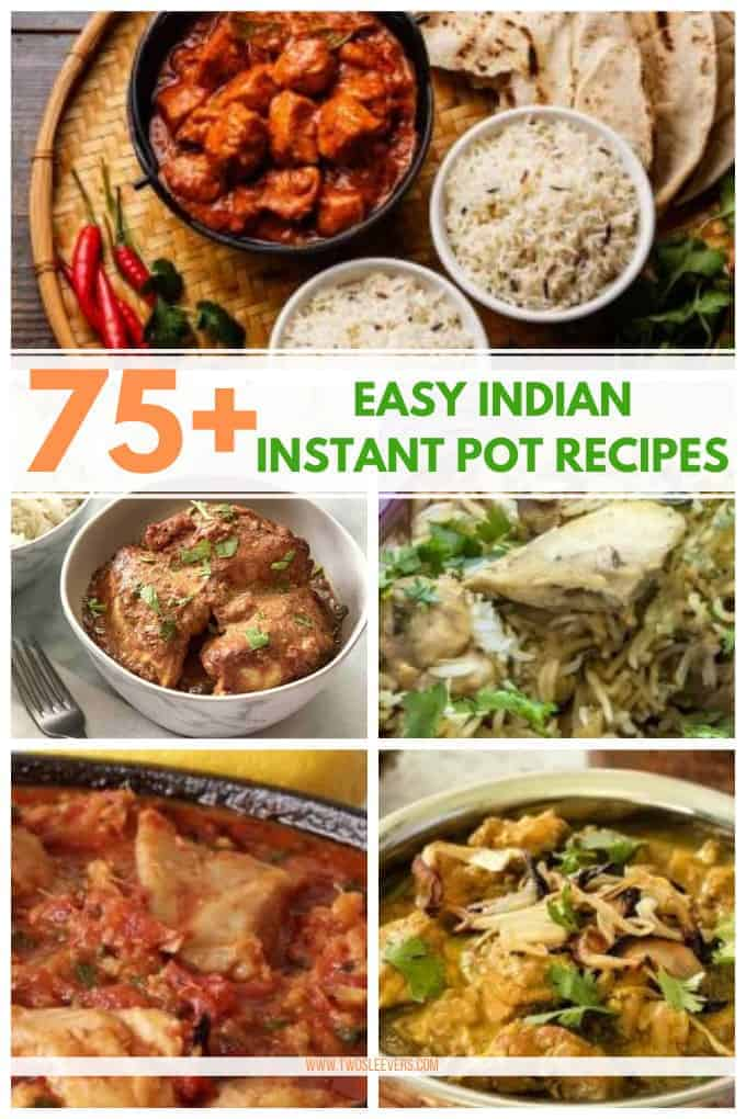 "A collage of 5 Easy Indian Instant Pot Recipes with a caption overlay that reads ""75+ Easy Indian Instant Pot Recipes"""