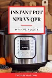 Instant Pot NPR VS QPR Pinterest
