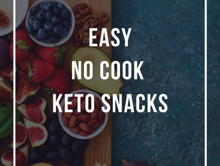 Text reading Easy No Cook Keto Snacks over a background of fruits and nuts on a wooden cutting board.